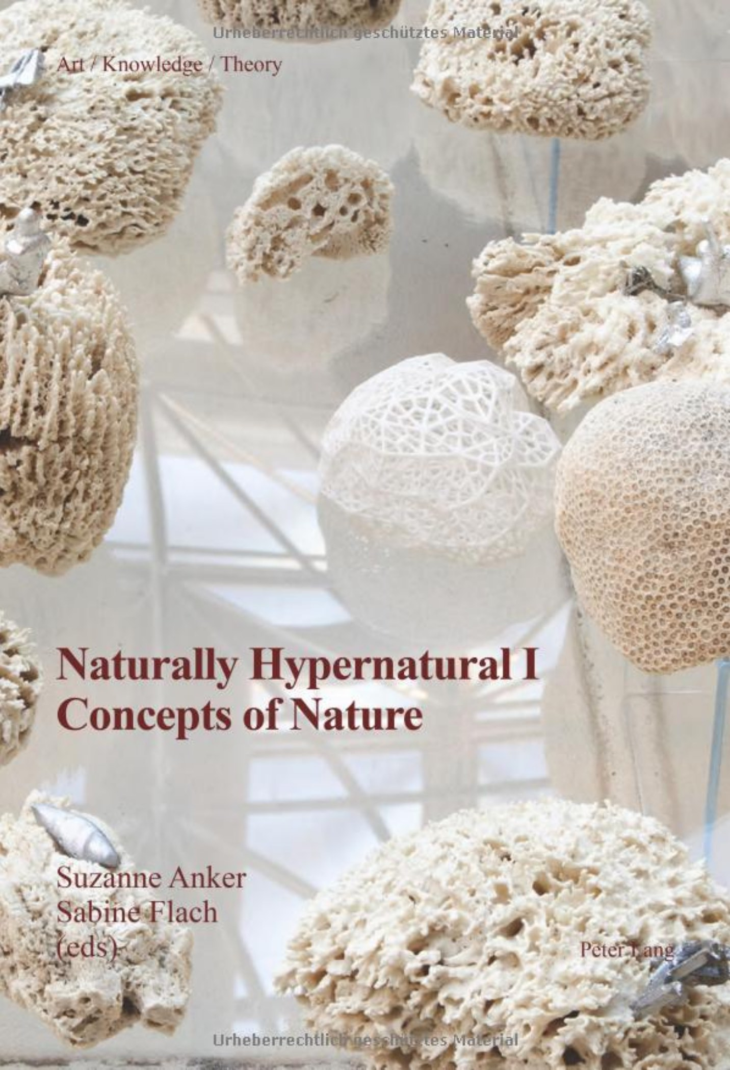 Naturally Hypernatural I: Concepts of Nature Series: Art – Knowledge – Theory