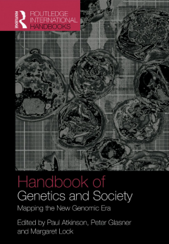 Cultural Imaginaries and Laboratories of the Real: Representing the Genetic Sciences Handbook of genetics and society: mapping the new genomic era