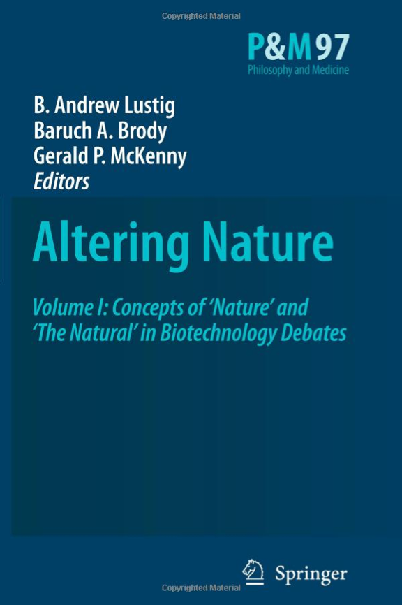 Technogenesis: Aesthetic Dimensions of Art and Biotechnology Altering Nature. Volume One: Concepts of 'Nature' and 'The Natural' in Biotechnology Debates