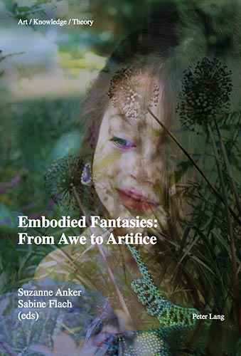 Embodied Fantasies: From Awe to Artifice Peter Lang